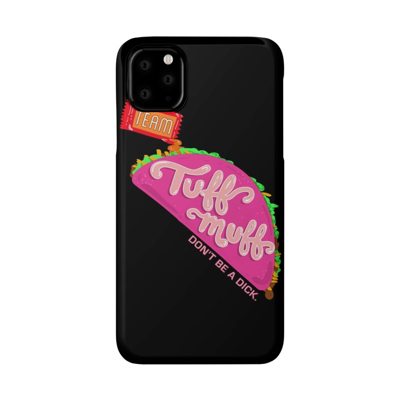 Tuff Muff Taco Accessories Phone Case by Jessika Savage Artist Shop