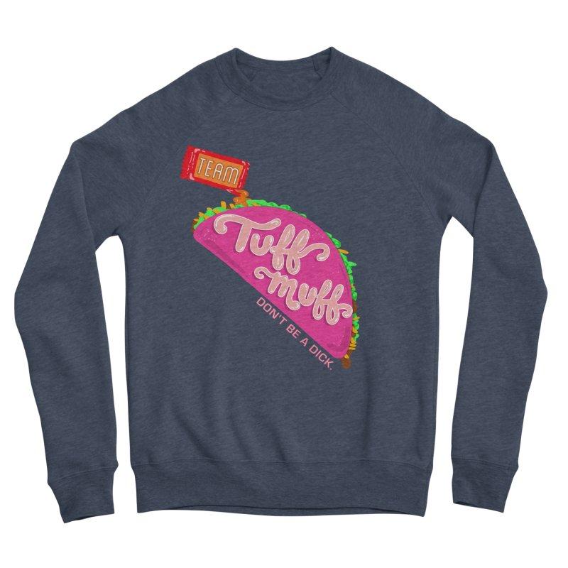 Tuff Muff Taco Men's Sponge Fleece Sweatshirt by Jessika Savage Artist Shop