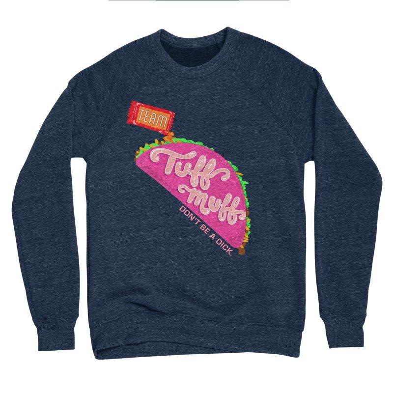 Tuff Muff Taco Women's Sponge Fleece Sweatshirt by Jessika Savage Artist Shop