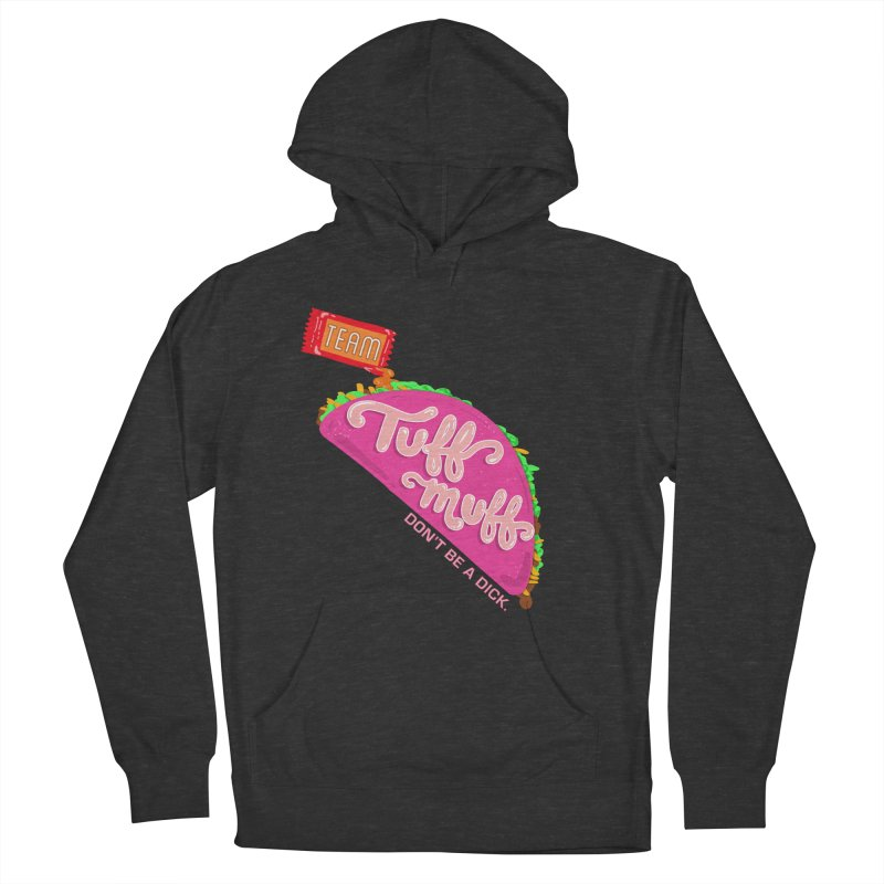 Tuff Muff Taco Men's French Terry Pullover Hoody by Jessika Savage Artist Shop