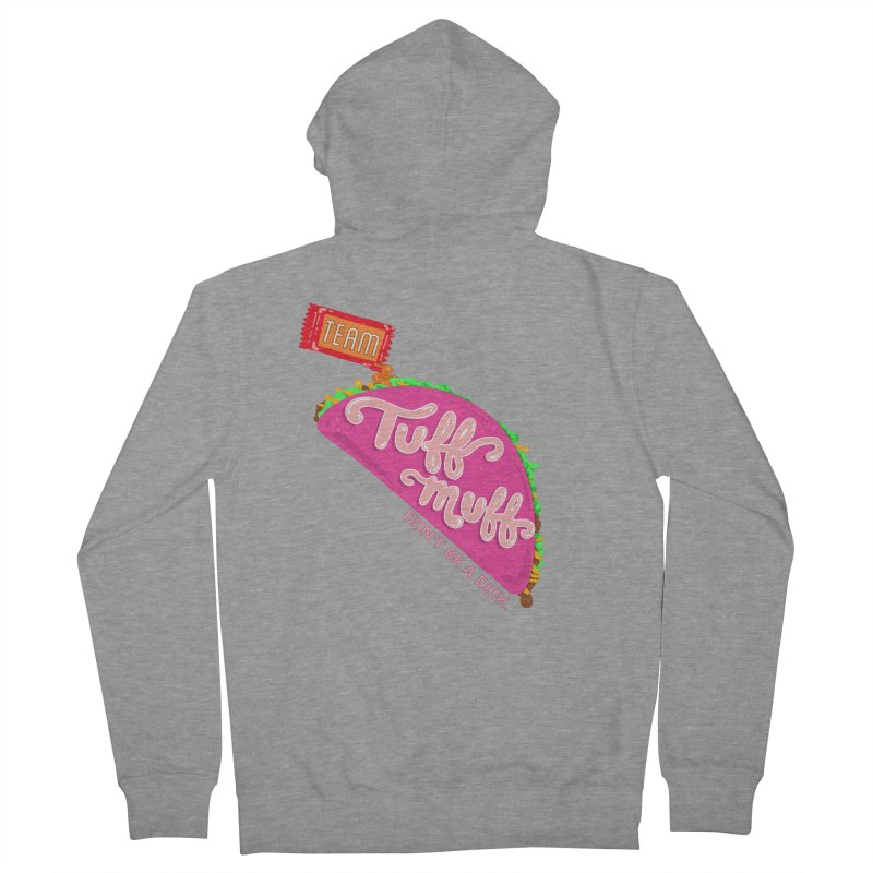 Tuff Muff Taco Men's French Terry Zip-Up Hoody by Jessika Savage Artist Shop