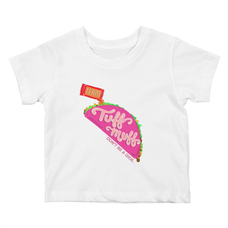 Tuff Muff Taco Kids Baby T-Shirt by Jessika Savage Artist Shop