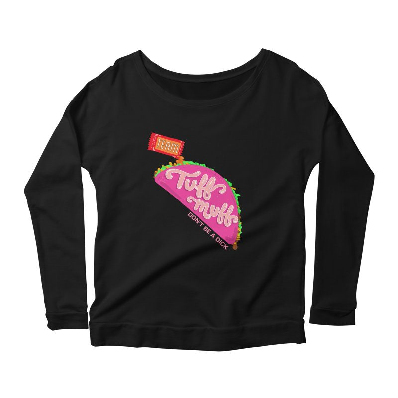 Tuff Muff Taco Women's Scoop Neck Longsleeve T-Shirt by Jessika Savage Artist Shop