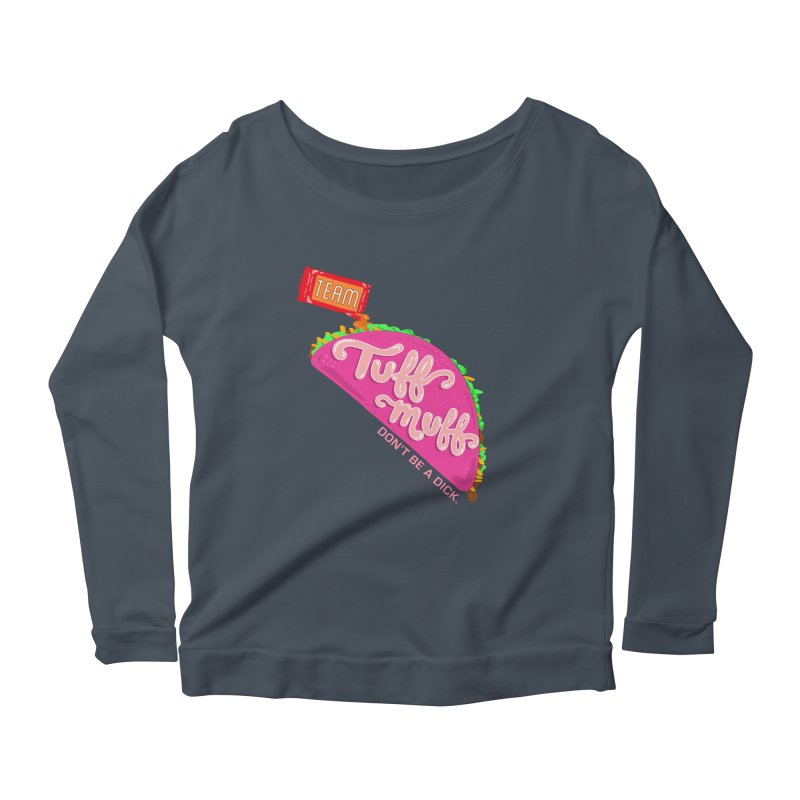 Tuff Muff Taco Women's Scoop Neck Longsleeve T-Shirt by Jessika Savage Artist Shop