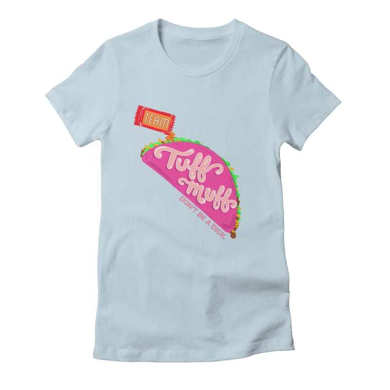 Tuff Muff Taco Women's Fitted T-Shirt by Jessika Savage Artist Shop