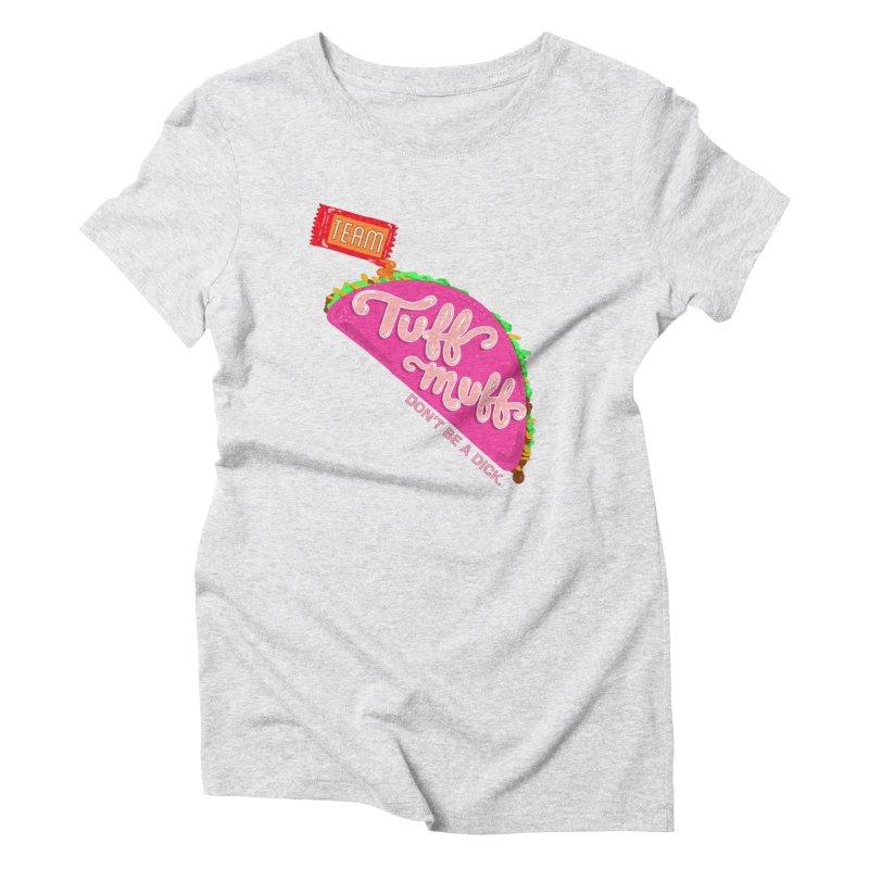 Tuff Muff Taco Women's Triblend T-Shirt by Jessika Savage Artist Shop
