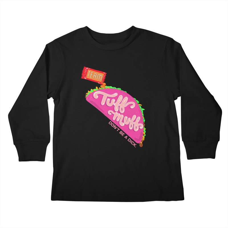 Tuff Muff Taco Kids Longsleeve T-Shirt by Jessika Savage Artist Shop