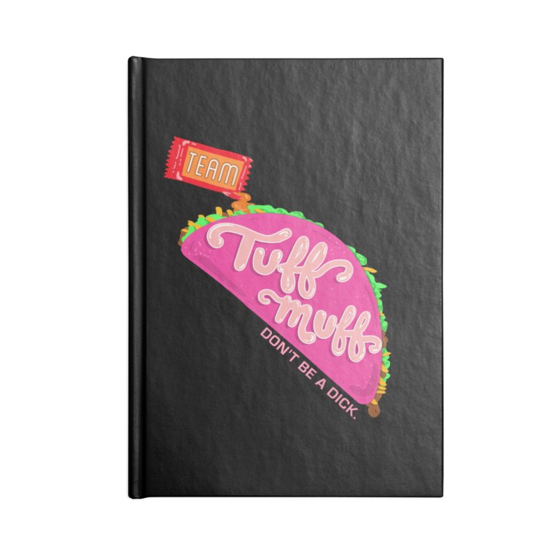 Tuff Muff Taco Accessories Lined Journal Notebook by Jessika Savage Artist Shop