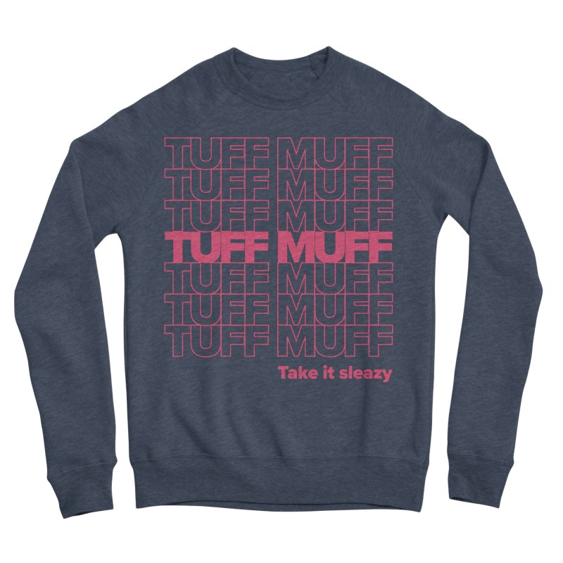 Tuff Muff - pink Women's Sponge Fleece Sweatshirt by Jessika Savage Artist Shop