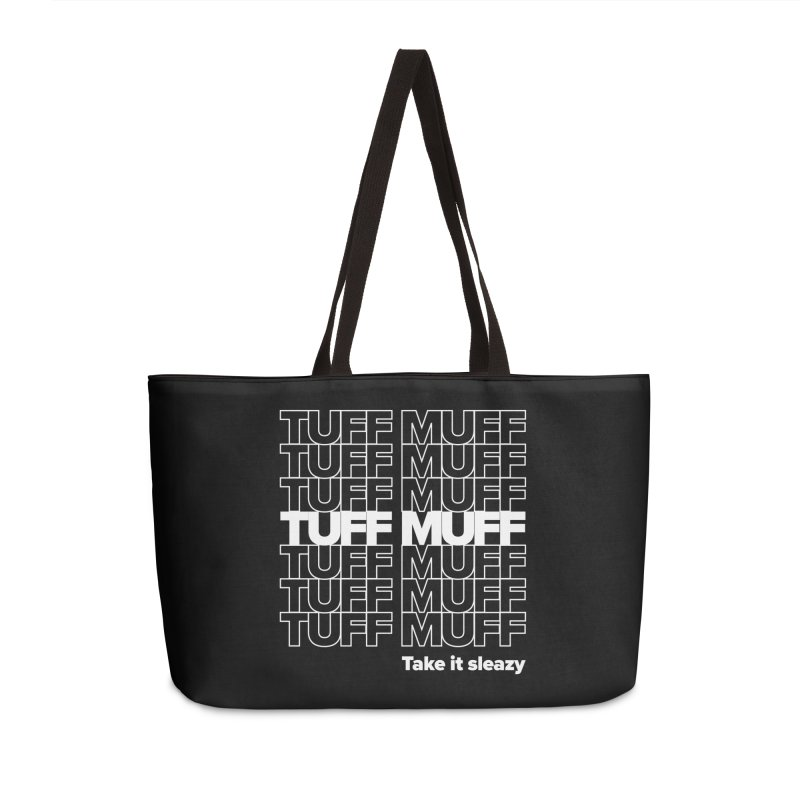 Tuff Muff - white logo Accessories Weekender Bag Bag by Jessika Savage Artist Shop