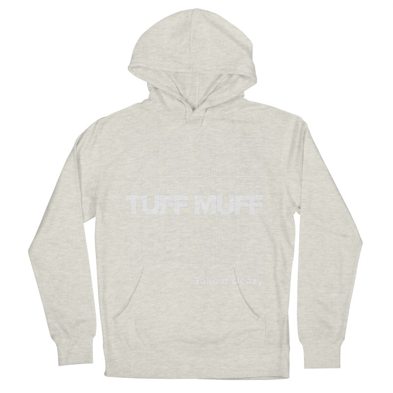 Tuff Muff - white logo Men's French Terry Pullover Hoody by Jessika Savage Artist Shop