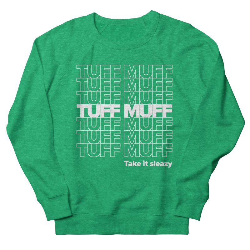 Tuff Muff - white logo Women's French Terry Sweatshirt by Jessika Savage Artist Shop