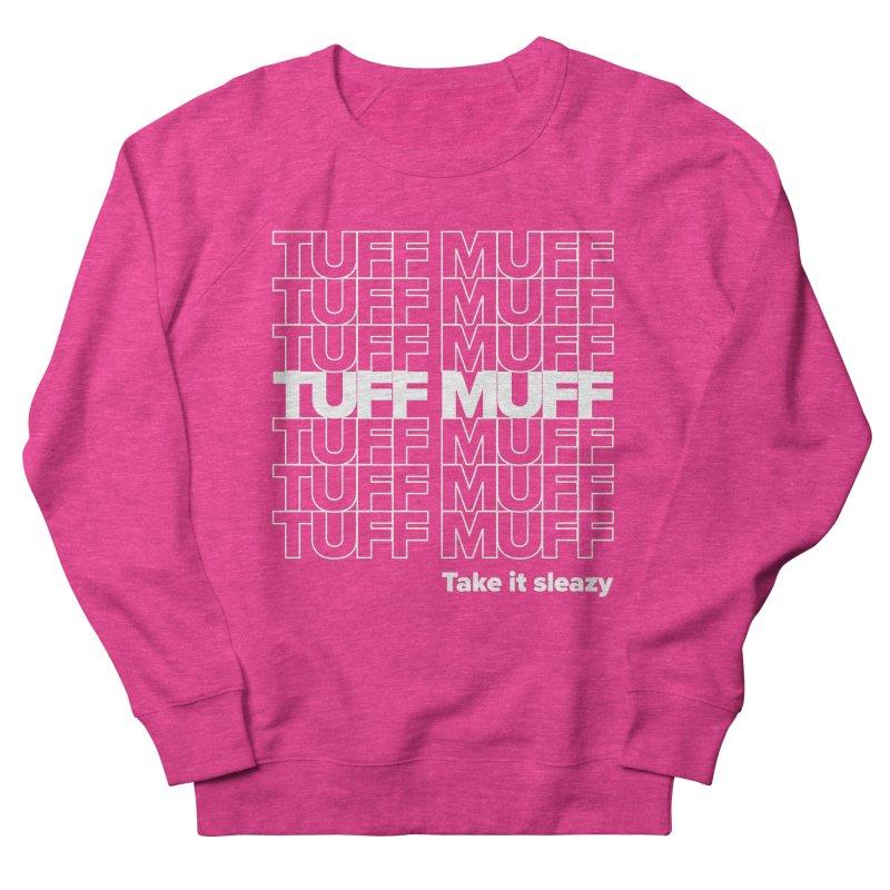 Tuff Muff - white logo Women's French Terry Sweatshirt by Jessika Savage Artist Shop