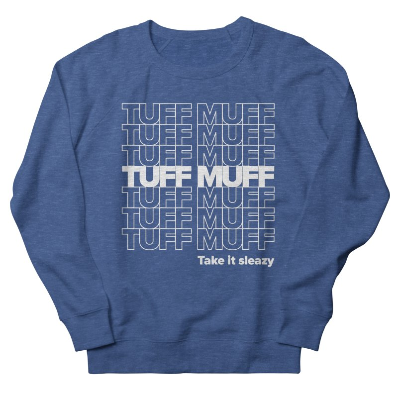 Tuff Muff - white logo Men's French Terry Sweatshirt by Jessika Savage Artist Shop