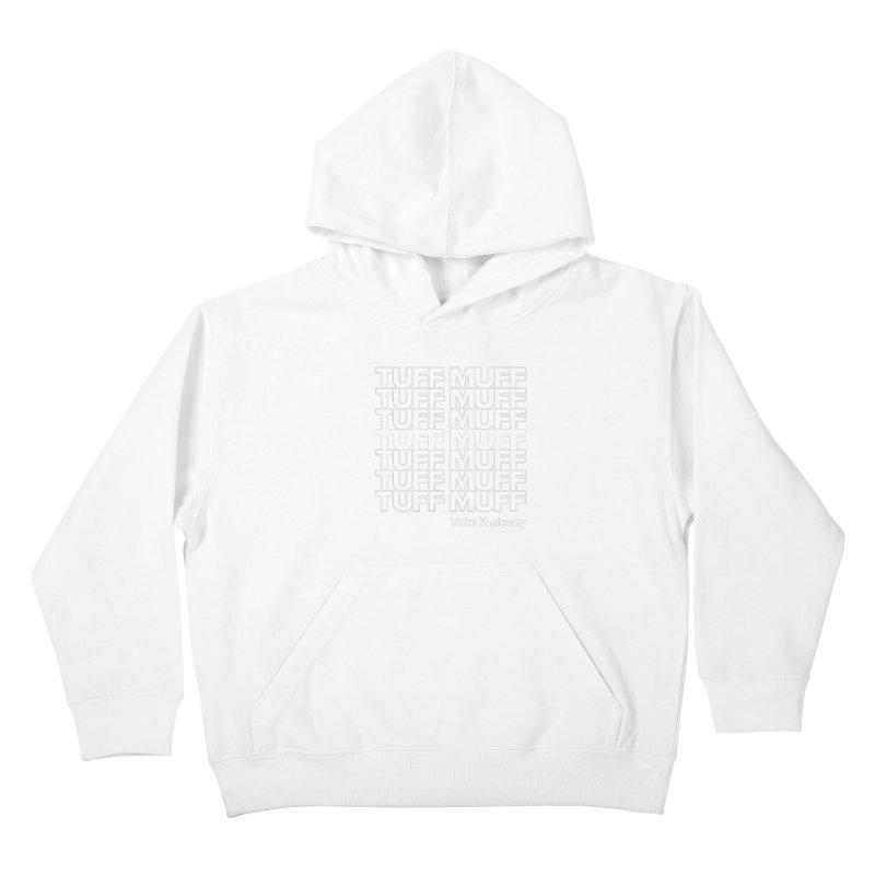 Tuff Muff - white logo Kids Pullover Hoody by Jessika Savage Artist Shop