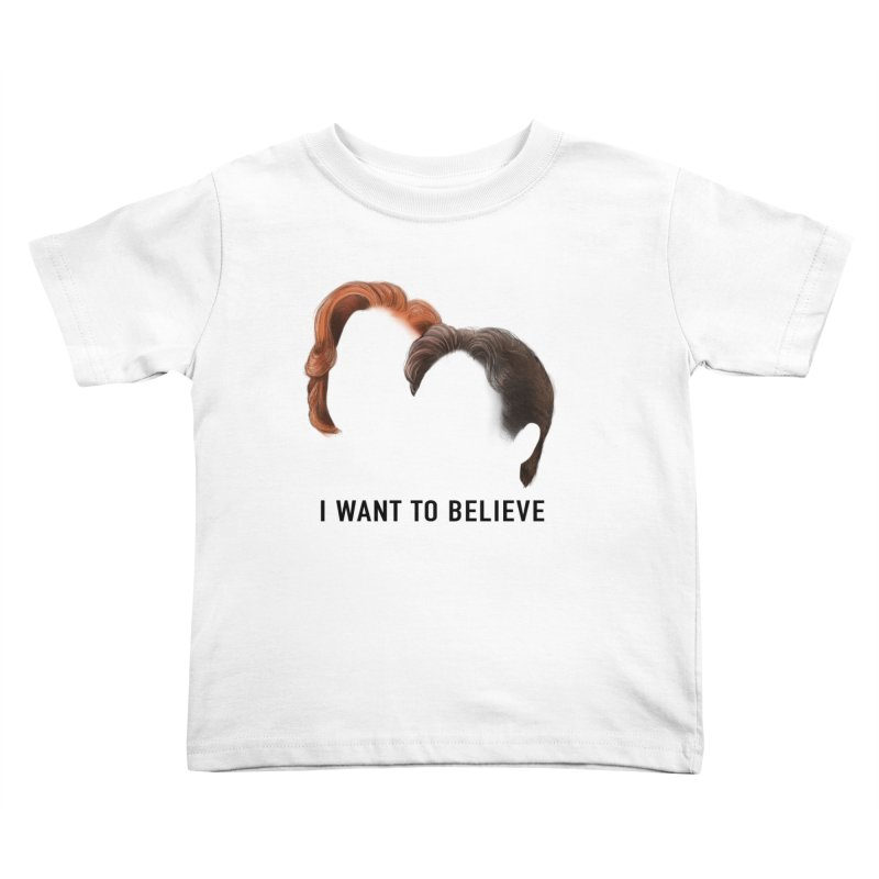 I WANT TO BELIEVE Kids Toddler T-Shirt by Jessika Savage Artist Shop