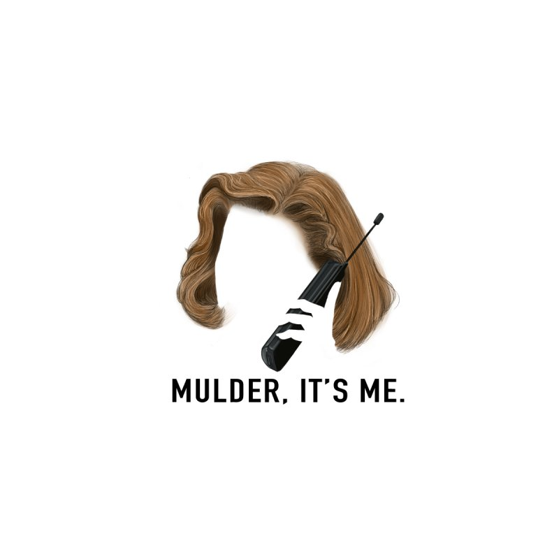 Mulder, It's Me. by Jessika Savage Artist Shop