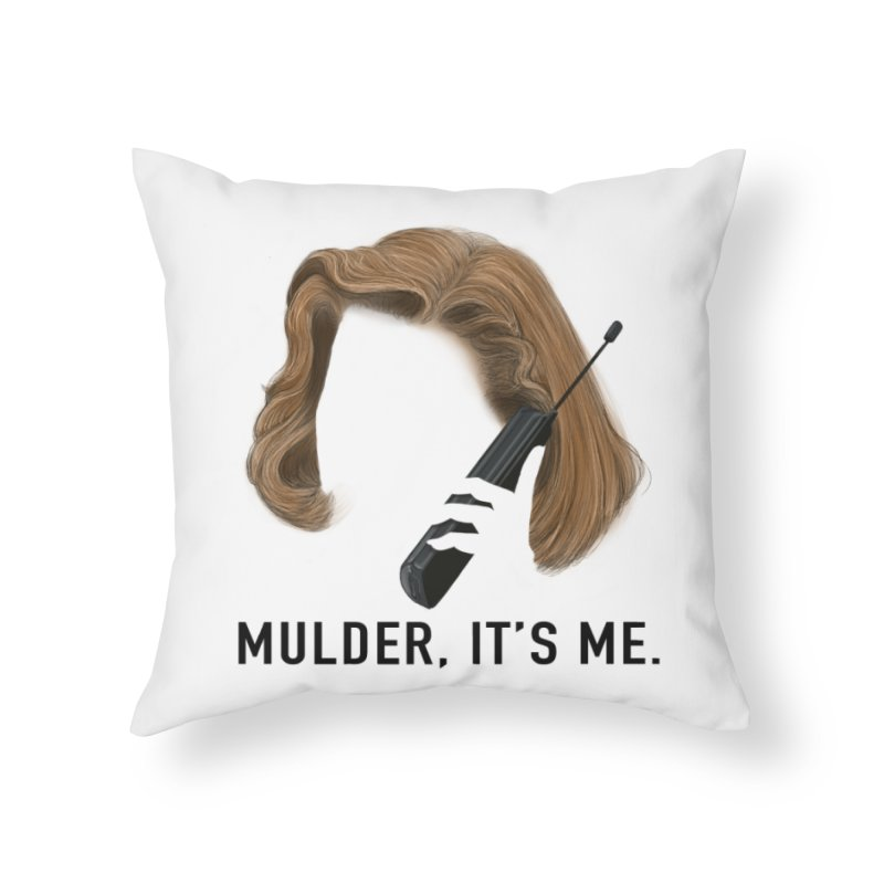 Mulder, It's Me. Home Throw Pillow by Jessika Savage Artist Shop
