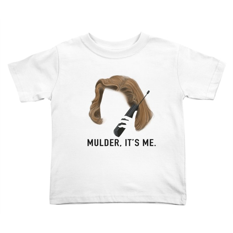 Mulder, It's Me. Kids Toddler T-Shirt by Jessika Savage Artist Shop