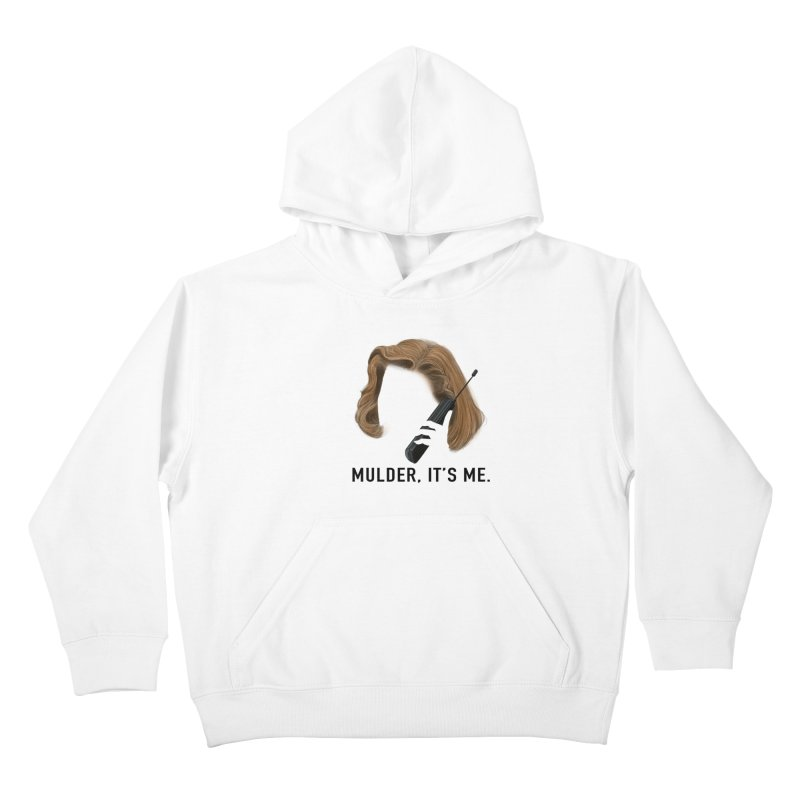 Mulder, It's Me. Kids Pullover Hoody by Jessika Savage Artist Shop