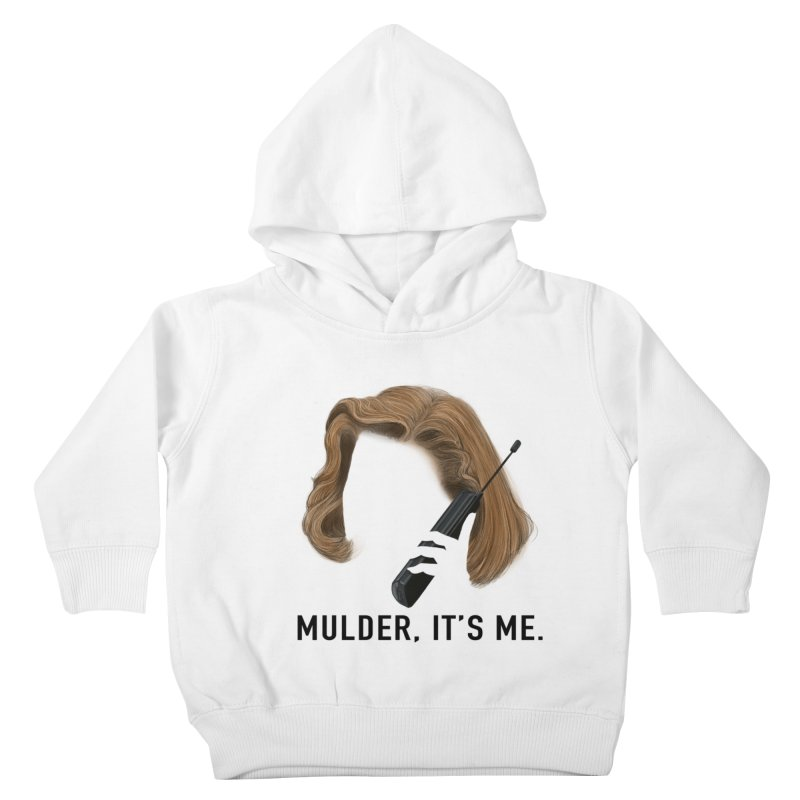 Mulder, It's Me. Kids Toddler Pullover Hoody by Jessika Savage Artist Shop
