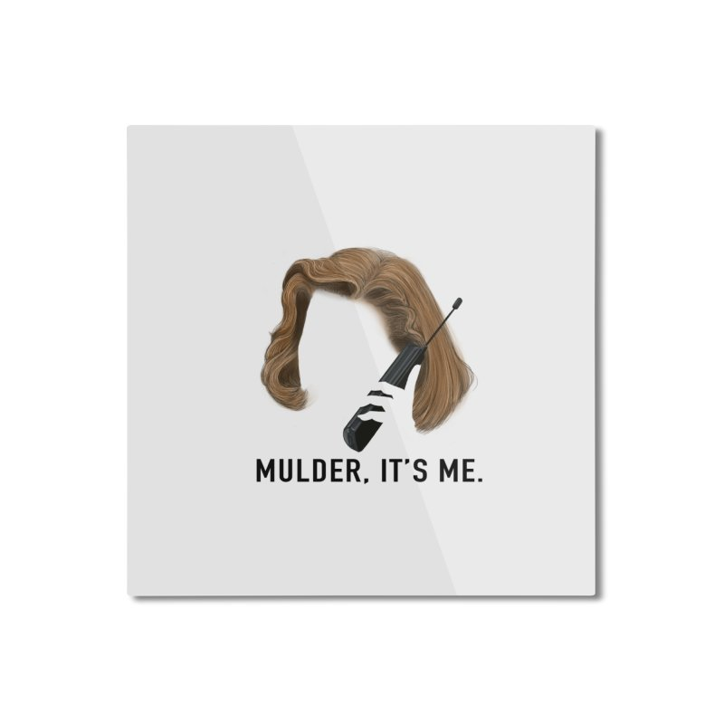 Mulder, It's Me. Home Mounted Aluminum Print by Jessika Savage Artist Shop