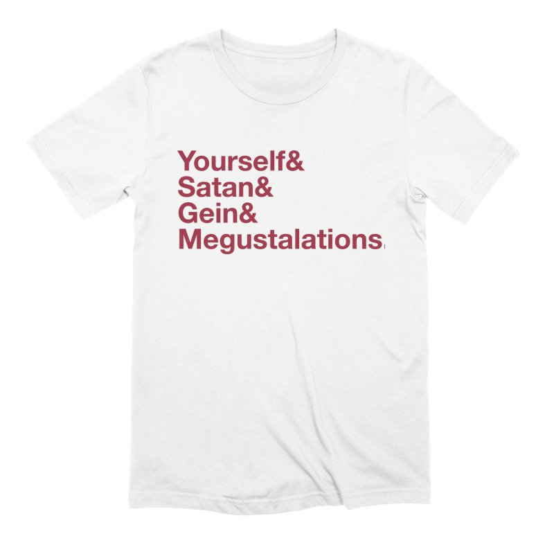 Hail Yourself, Hail Satan, Hail Gein & Megustalations - blood red Men's Extra Soft T-Shirt by Jessika Savage Artist Shop