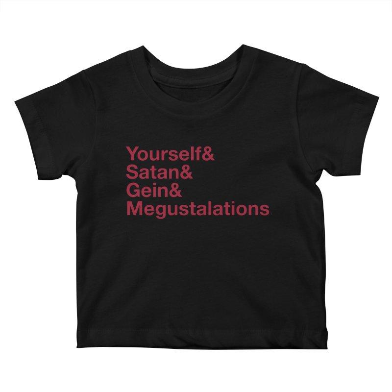 Hail Yourself, Hail Satan, Hail Gein & Megustalations - blood red Kids Baby T-Shirt by Jessika Savage Artist Shop