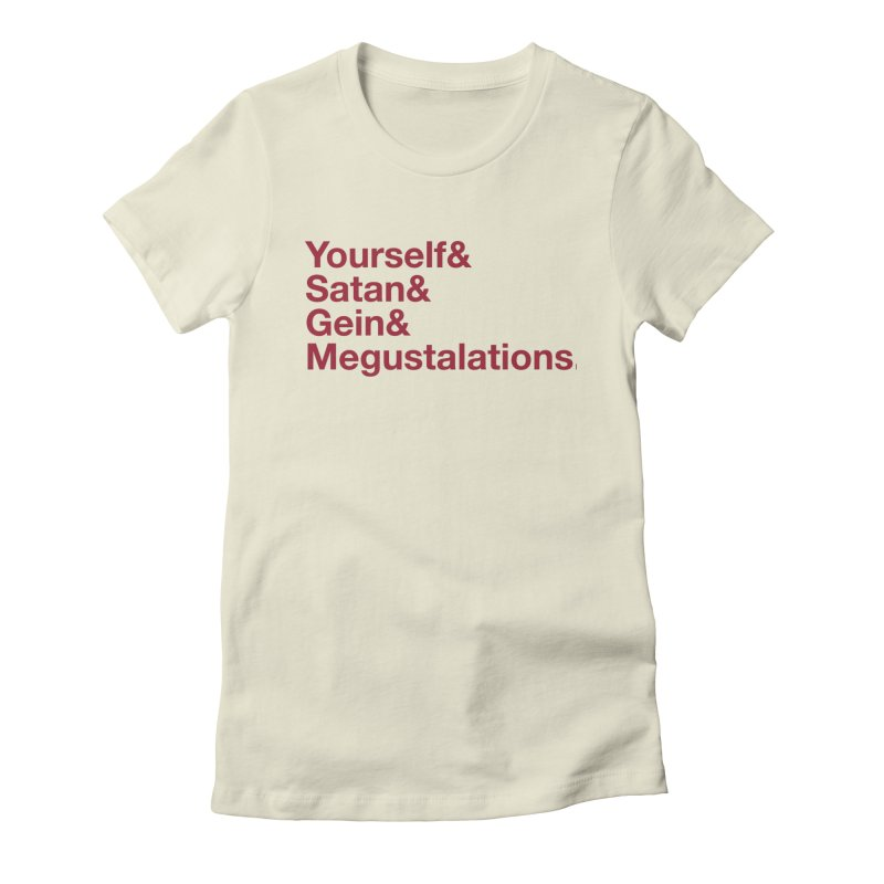 Hail Yourself, Hail Satan, Hail Gein & Megustalations - blood red Women's Fitted T-Shirt by Jessika Savage Artist Shop