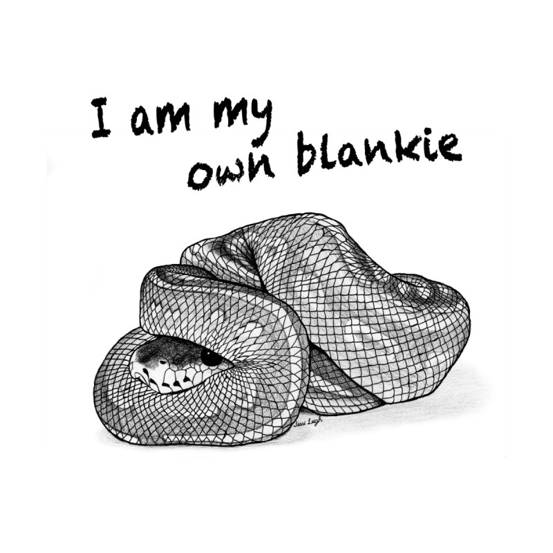I Am My Own Blankie None  by jessileigh's Artist Shop
