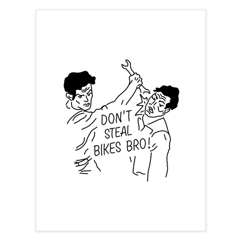 DON'T STEAL BIKE BRO Home Fine Art Print by JESUS SKID SHOP