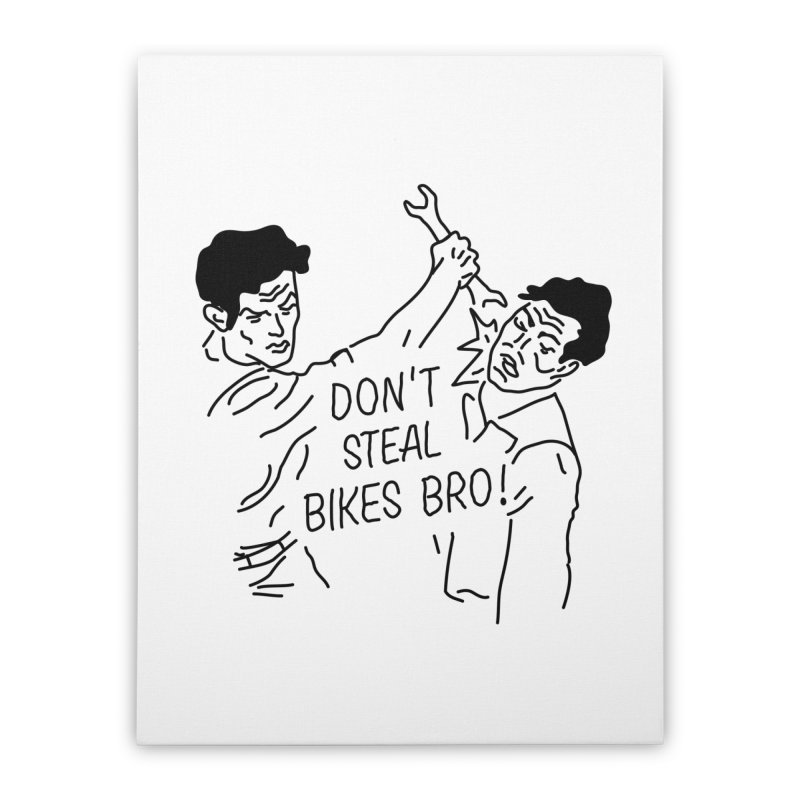 DON'T STEAL BIKE BRO Home Stretched Canvas by JESUS SKID SHOP