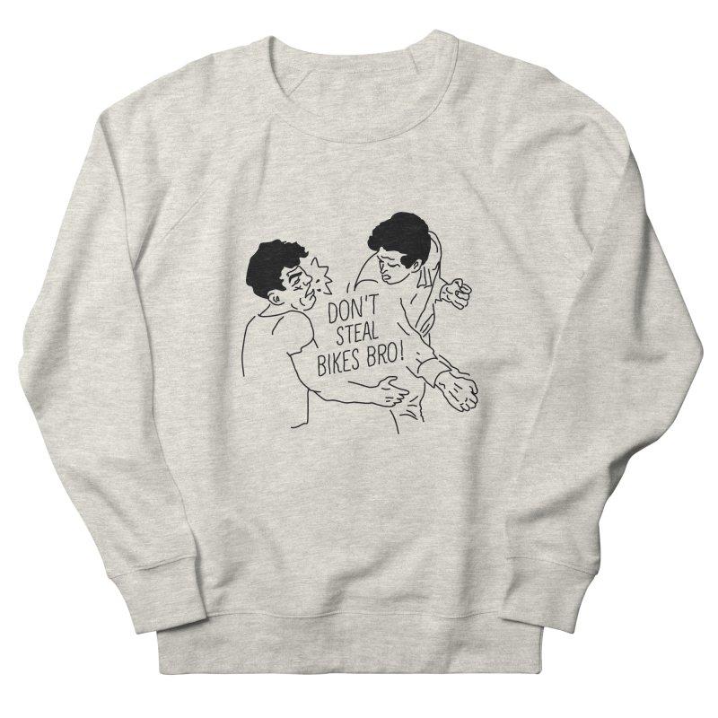 DON'T STEAL BIKE BRO Women's Sweatshirt by JESUS SKID SHOP