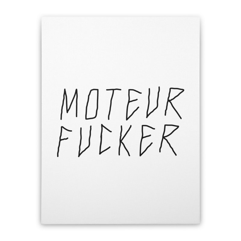 Moteur Fucker Home Stretched Canvas by JESUS SKID SHOP