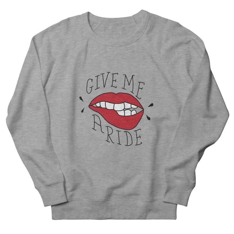 Give Me A Ride Women's Sweatshirt by JESUS SKID SHOP