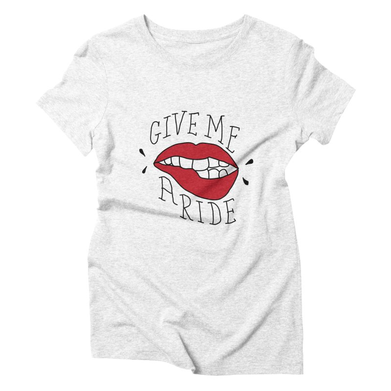 Give Me A Ride Women's Triblend T-shirt by JESUS SKID SHOP