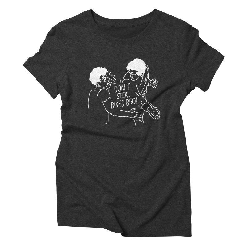 Don't Steel Bike Bro Women's Triblend T-Shirt by JESUS SKID SHOP