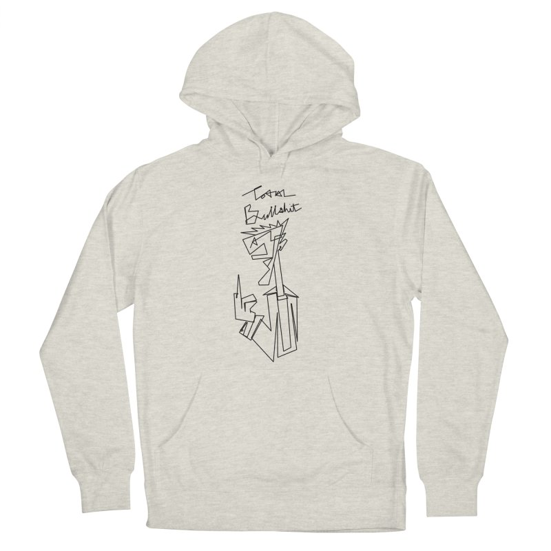 Total bs Women's French Terry Pullover Hoody by Jason Henricks' Artist Shop