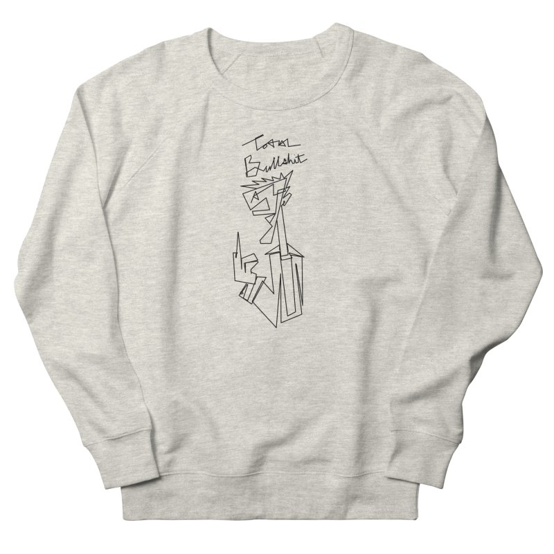 Total bs Men's French Terry Sweatshirt by Jason Henricks' Artist Shop