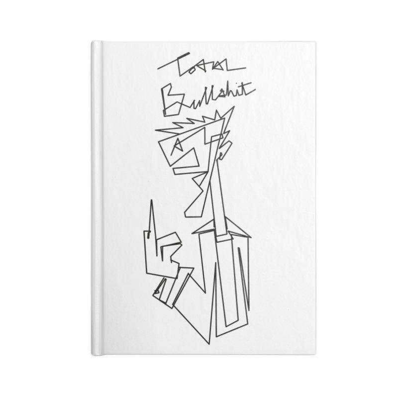 Total bs Accessories Lined Journal Notebook by Jason Henricks' Artist Shop