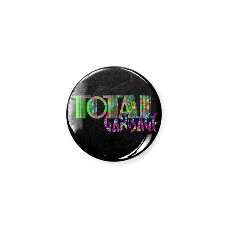 Total Garbage Accessories Button by Jason Henricks' Artist Shop