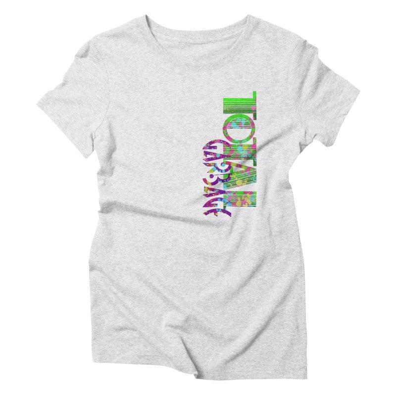 Total Garbage Women's Triblend T-Shirt by Jason Henricks' Artist Shop