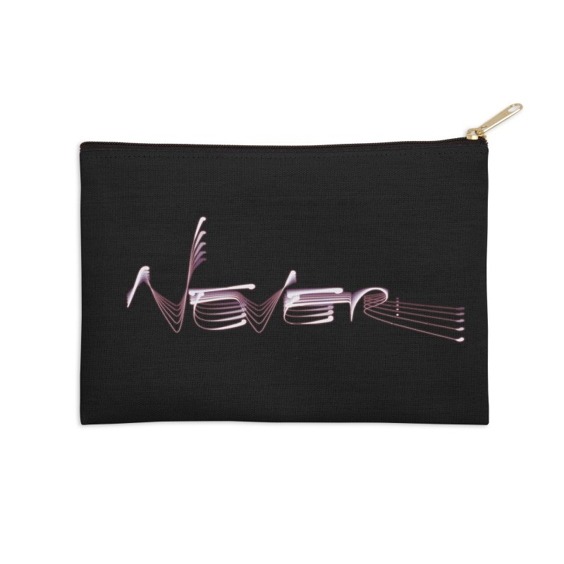 Never. Accessories Zip Pouch by Jason Henricks' Artist Shop