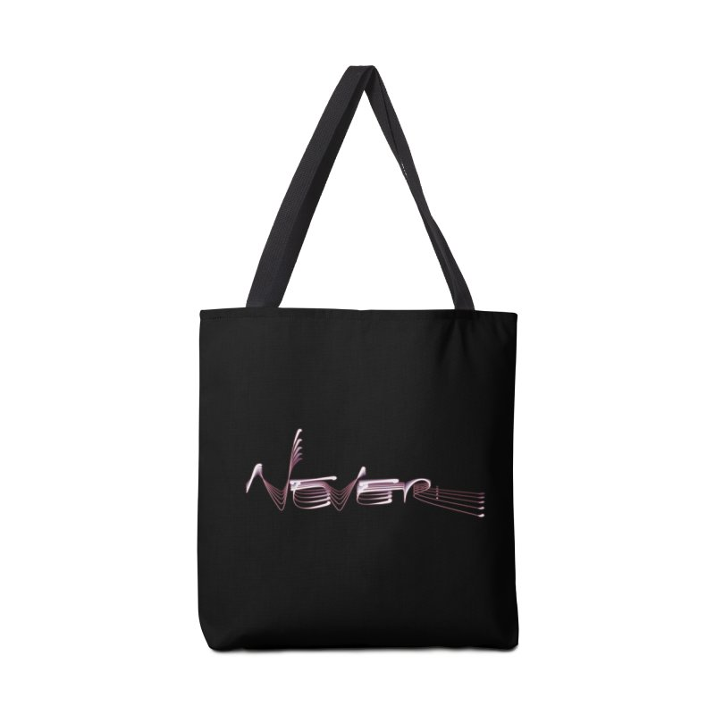 Never. Accessories Tote Bag Bag by Jason Henricks' Artist Shop