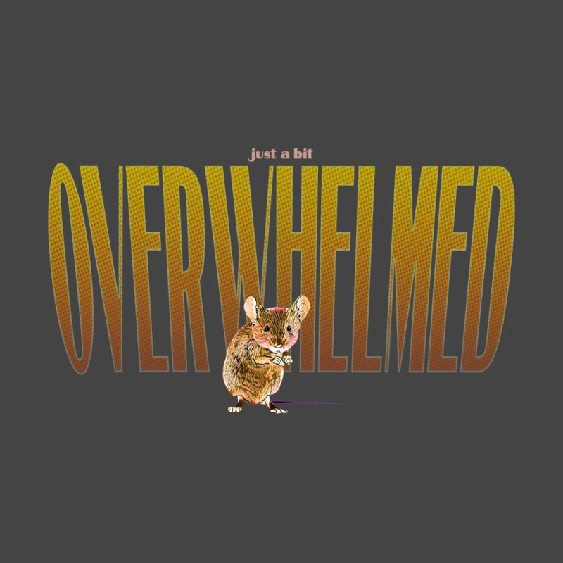 Just a bit Overwhelmed Men's T-Shirt by Jason Henricks' Artist Shop