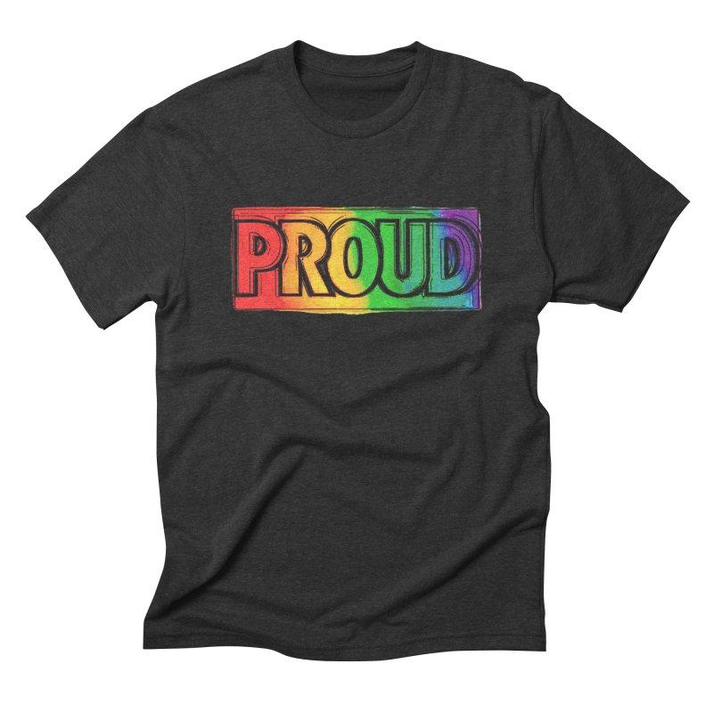 PROUD Men's T-Shirt by Jason Henricks' Artist Shop