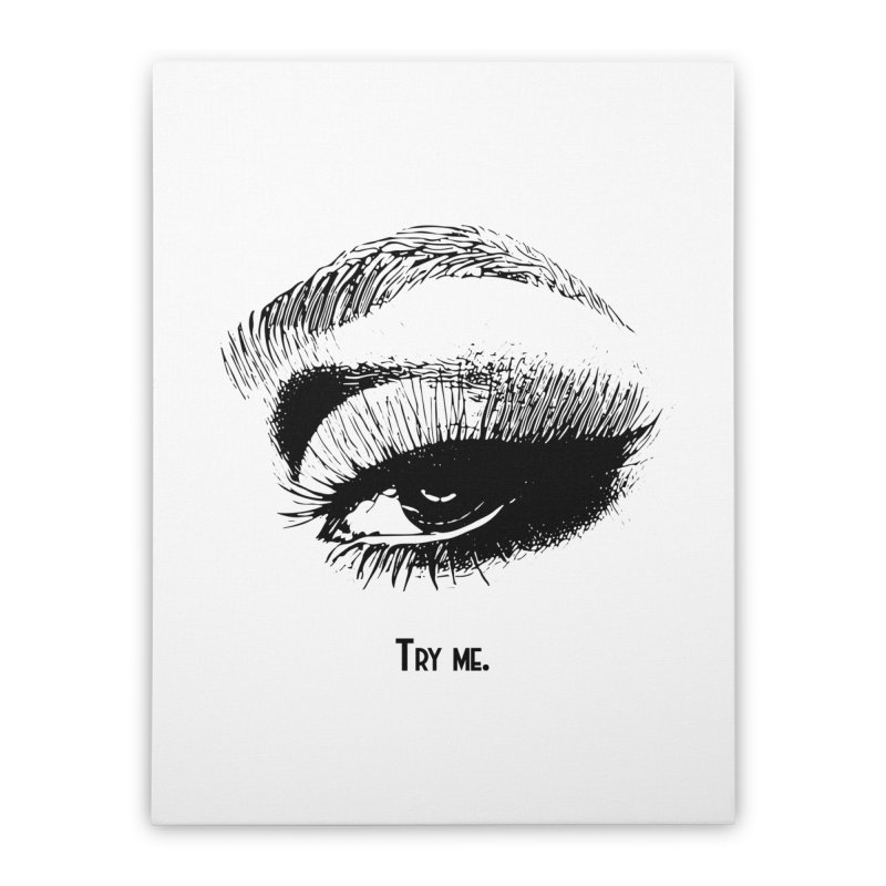 Try me. Home Stretched Canvas by Jason Henricks' Artist Shop