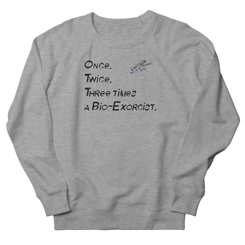 Once. Twice. Three times a Bio-Exorcist. Women's Sweatshirt by Jason Henricks' Artist Shop