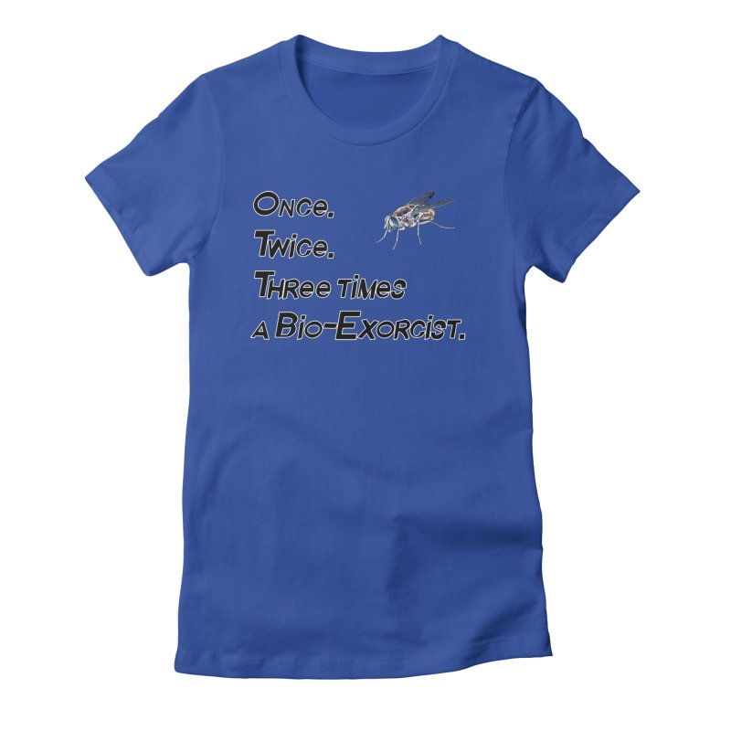 Once. Twice. Three times a Bio-Exorcist. Women's Fitted T-Shirt by Jason Henricks' Artist Shop