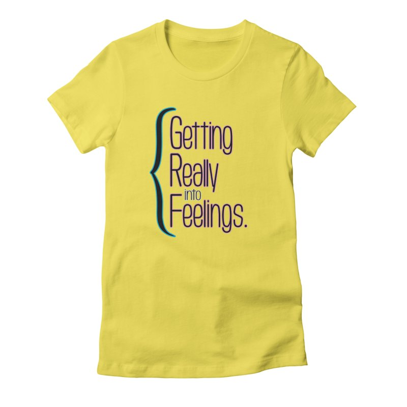 Getting Really into Feelings Women's Fitted T-Shirt by Jason Henricks' Artist Shop